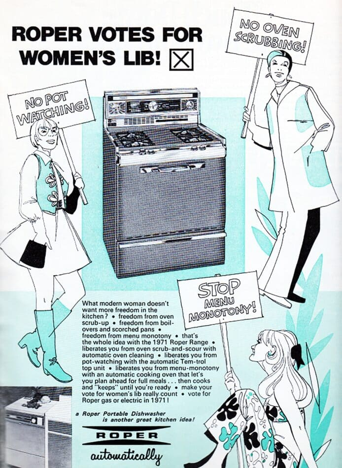 Roper appliances appropriated the style and lingo of the women's liberation movement for this 1971 ad.
